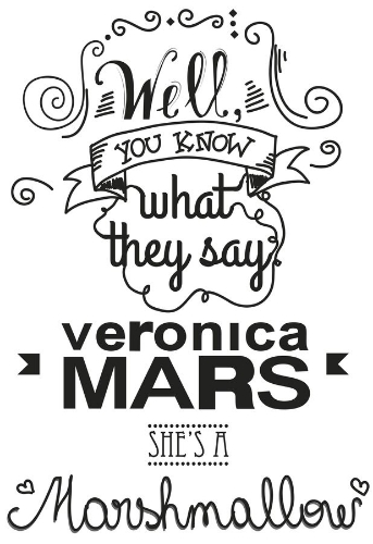veronica mars is a marshmallow